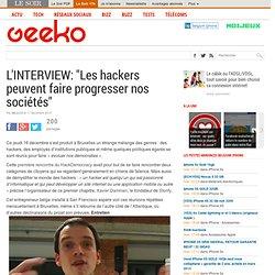 """L'INTERVIEW: """"Les hackers peuvent faire progresser nos sociétés"""""""