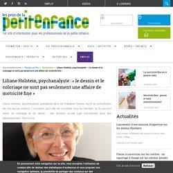 Interview de Liliane Holstein, psychanalyste sur le dessin et le coloriage
