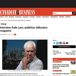 Interview: Kalle Lasn, publisher, Adbusters magazine