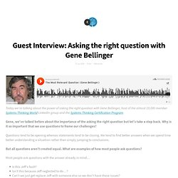 Guest Interview: Asking the right question with Gene Bellinger