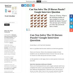 Can You Solve The 25 Horses Puzzle? Google Interview Question – Mind Your Decisions