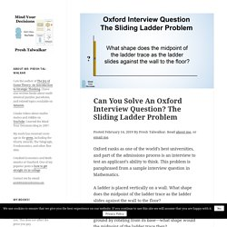Can You Solve An Oxford Interview Question? The Sliding Ladder Problem