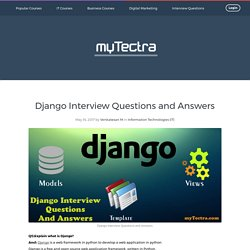 Django Interview Questions and Answers 2017