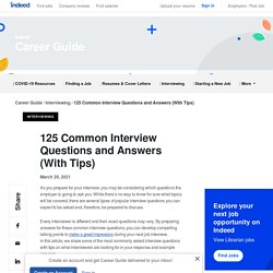 125 Common Interview Questions and Answers (With Tips)