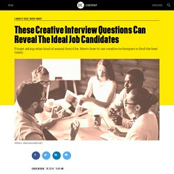 These Creative Interview Questions Can Reveal The Ideal Job Candidates