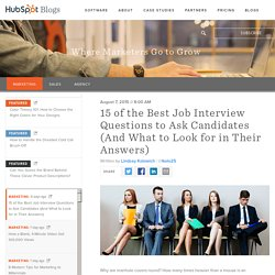 15 of the Best Job Interview Questions to Ask Candidates (And What to Look for in Their Answers)