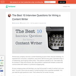 The Best 10 Interview Questions for Hiring a Content Writer