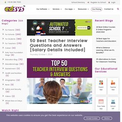 50 Best Teacher Interview Questions and Answers [Salary Details Included]