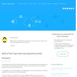 500 of the Top Interview Questions And Answers — CEO Lifestyle