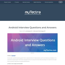 Top Android Interview Questions and Answers 2017