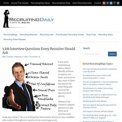 3 Job Interview Questions Every Recruiter Should Ask - Recruiting Daily : Recruiting Daily