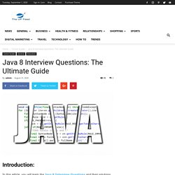 Java 8 Interview Questions: The Ultimate Guide