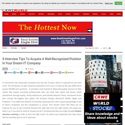 5 Interview Tips To Acquire A Well-Recognized Position In Your Dream IT Company