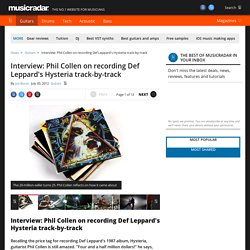 Interview: Phil Collen on recording Def Leppard's Hysteria track-by-track