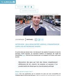 Interview : on a rencontré Ludovic, fondateur de l'appli de networking Shapr