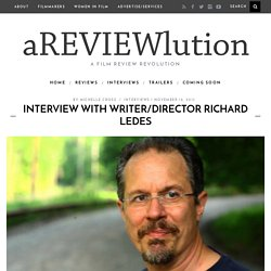 Interview with Writer/Director Richard Ledes - A REVIEWlution