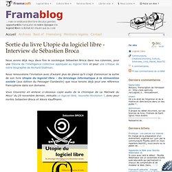 Sortie du livre Utopie du logiciel libre - Interview de Sébastien Broca
