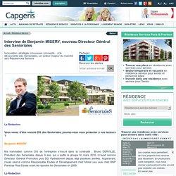 Interview de Benjamin MISERY, nouveau Directeur Général des Senioriales