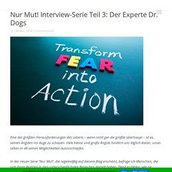 Nur Mut! Interview-Serie Teil 3: Der Experte Dr. Dogs