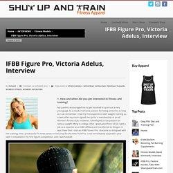 IFBB Figure Pro, Victoria Adelus, Interview » ShutUpAndTrain.com