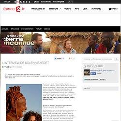 L'interview de Solenn Bardet - Rendez-vous en terre inconnue