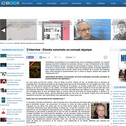 Interview : Ebooks sonorisés un concept atypique