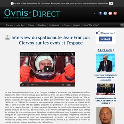Interview du spationaute Jean-François Clervoy sur les ovnis et l'espace
