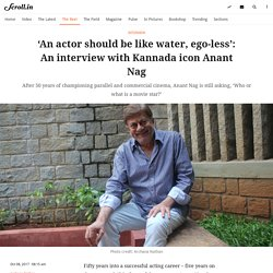 Interview: Anant Nag speaks about his 50-year-long career in cinema
