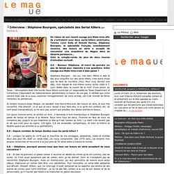 Interview : Stéphane Bourgoin, spécialiste des Serial Killers - Le Journal qui pense ce qu'il écrit !