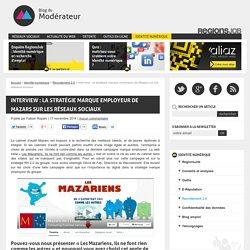 Interview : la stratégie marque employeur de Mazars sur les réseaux sociaux - Blog du Modérateur