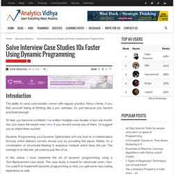 Solve Interview Case Studies 10x Faster Using Dynamic Programming