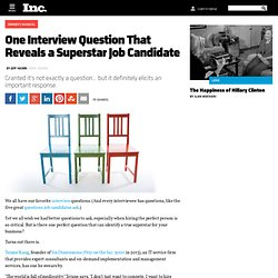 One Interview Question That Reveals a Superstar Job Candidate