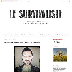 Interview Marianne - Le Survivaliste