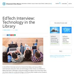 EdTech Interview: Technology in the Library