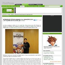 Interview de Tetsuya Nomura à la Japan Expo 2013 - Dossier