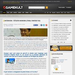 Interview : Tetsuya Nomura (Final Fantasy XV)