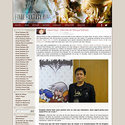 Japan Expo : interview de Tetsuya Nomura - Final Fantasy Ring