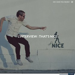L'interview : That's Nice