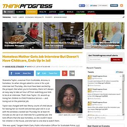 Homeless Mother Gets Job Interview But Doesn't Have Childcare, Ends Up In Jail