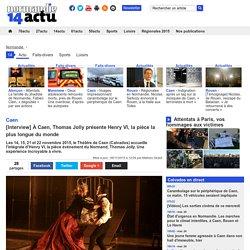 Normandie Actu : À Caen, Thomas Jolly présente Henry VI, la pièce la plus longue du monde