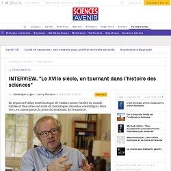"""INTERVIEW. """"Le XVIIe siècle, un tournant dans l'histoire"""""""