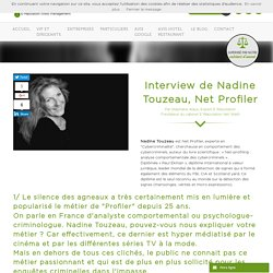 Interview de Nadine Touzeau, Net Profiler