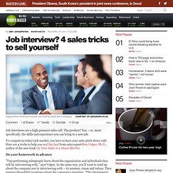 Job interview? 4 sales tricks to sell yourself