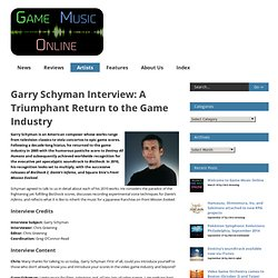Game Music Online Garry Schyman Interview: A Triumphant Return to the Game Industry - Game Music Online