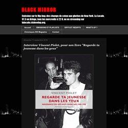 """BLACK MIRROR: Interview Vincent Piolet, pour son livre """"Regarde ta jeunesse dans les yeux"""""""