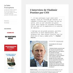 L'interview de Vladimir Poutine par CNN