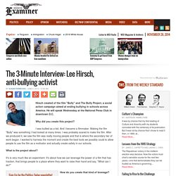 The 3-Minute Interview: Lee Hirsch, anti-bullying activist