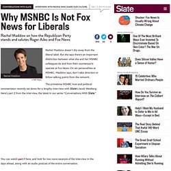 Rachel Maddow takes on Fox News in interview with Jacob Weisberg