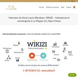 Interview de WIKIZI - conciergerie La Plagne et L'Alpe d'Huez
