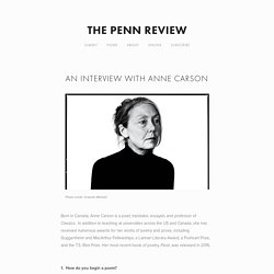 An Interview With Anne Carson — The Penn Review